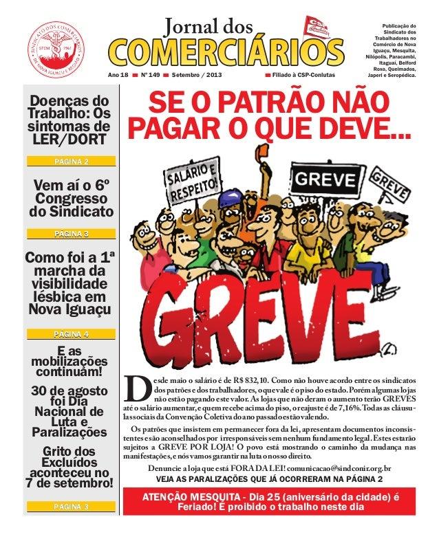 Ano 18 Nº 149 Setembro / 2013 esde maio o salário é de R$ 832,10. Como não houve acordo entre os sindicatos dospatrõesedos...