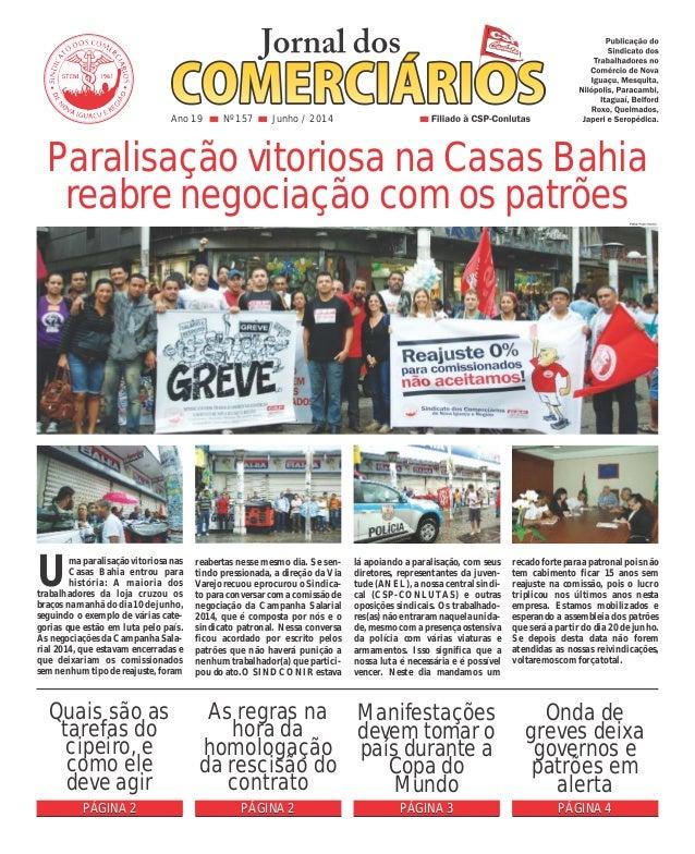 Ano 19 Nº 157 Junho / 2014 Paralisação vitoriosa na Casas Bahia reabre negociação com os patrões PÁGINA 2 Quais são as tar...
