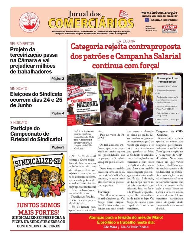 Na foto, votaçãoque ocorreuna última assembleia dia 29de abril. Aassembleia tambémdiscutiuo congressoda CSP- -Conlutas Ate...