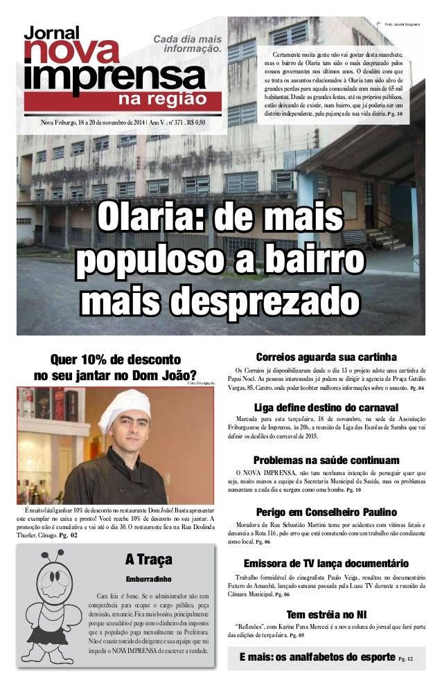 Foto: Divulgação Nova Friburgo, 18 a 20 de novembro de 2014 | Ano V . nº 371 . R$ 0,50 A Traça Foto: Jander Nogueira Certa...