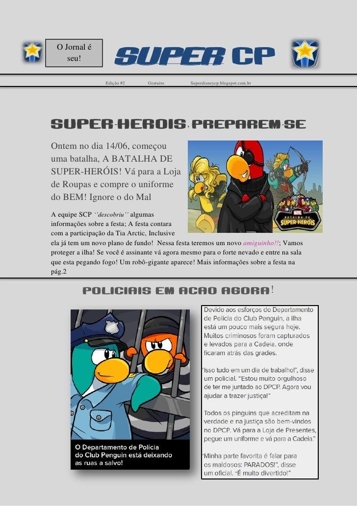 O Jornal é     seu!             Super cp                  Edição #2      Gratuito.      Superdisneycp.blogspot.com.brSuper...