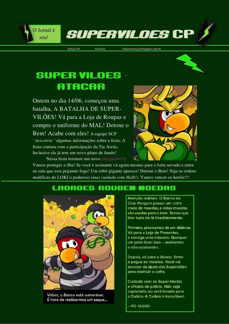 O Jornal é   seu!           Superviloes cp                  Edição #2      Gratuito.      Superdisneycp.blogspot.com.br Su...
