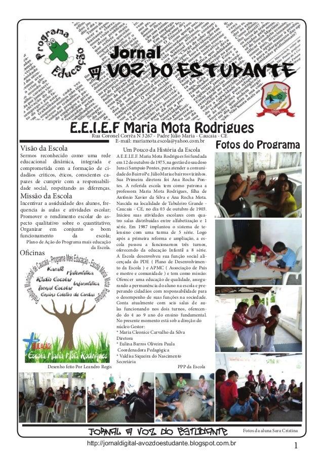 1E.E.I.E.F Maria Mota RodriguesVisão da EscolaSermos reconhecido como uma redeeducacional dinâmica, integrada ecomprometid...