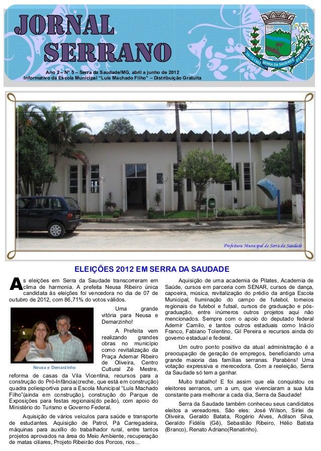 """Ano 2 – Nº 5 – Serra da Saudade/MG, abril a junho de 2012     Informativo da Escola Municipal """"Luís Machado Filho"""" – Distr..."""