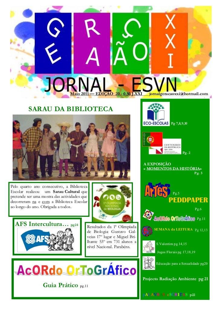 Maio 2011 — EDIÇÃO 20 - 0.50 J.XXI          jornalgeracaoxxi@hotmail.com          SARAU DA BIBLIOTECA                     ...