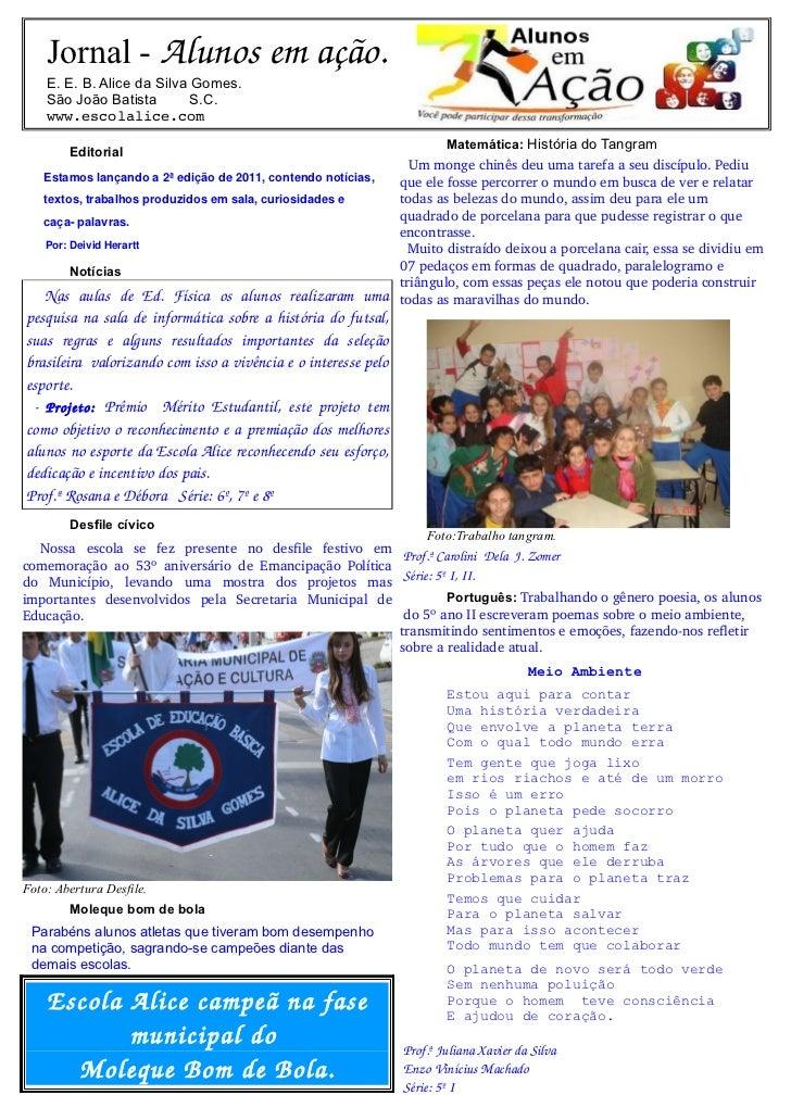 Jornal - Alunosemação.    E. E. B. Alice da Silva Gomes.    São João Batista        S.C.    www.escolalice.com          ...