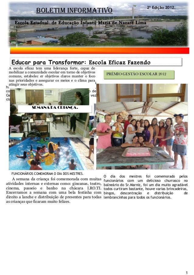 2ª Edição 2012.                   BOLETIM INFORMATIVO     Escola Estadual de Educação Infantil Maria de Nazaré Lima   Educ...
