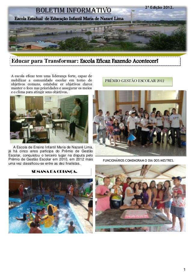 2ª Edição 2012.                BOLETIM INFORMATIVO   Escola Estadual de Educação Infantil Maria de Nazaré Lima Educar para...
