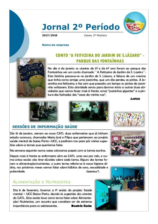 Nome da empresa Jornal 2º Período2017/2018 Jornal 2º Período No dia 4 de janeiro os utentes de 5º e de 6º ano foram ao par...
