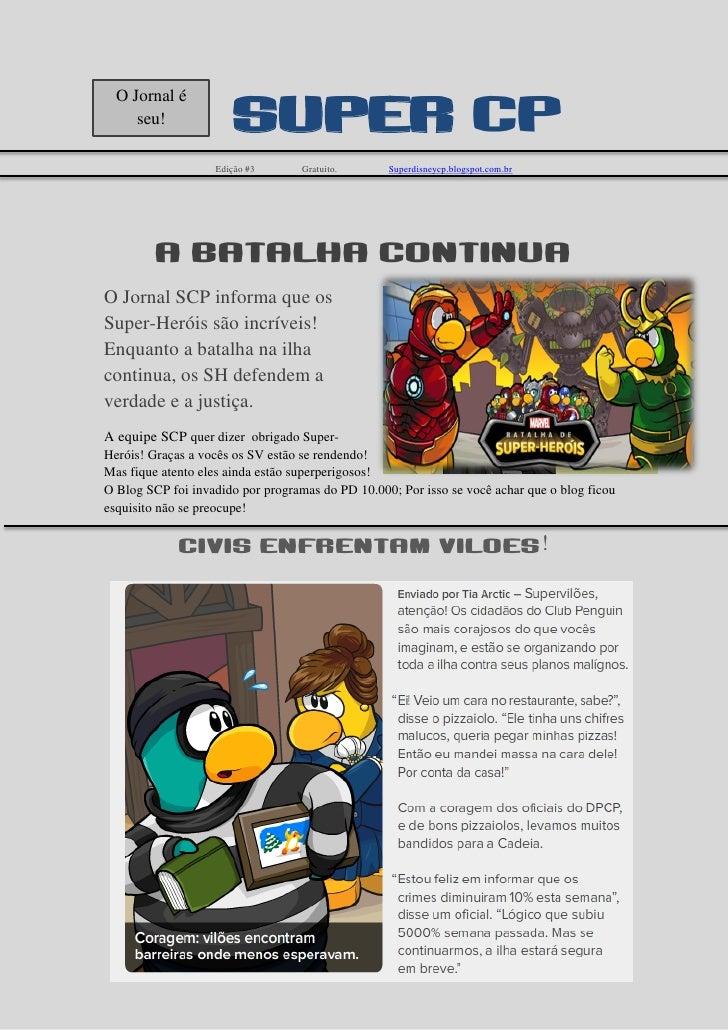 O Jornal é     seu!              Super cp                   Edição #3       Gratuito.      Superdisneycp.blogspot.com.br  ...