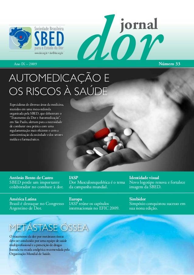 jornal Número 33  Ano IX – 2009  Automedicação e os riscos à saúde Especialistas de diversas áreas da medicina, reunidos e...