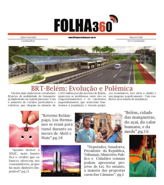 Alana Fontenelle                        www.360agencia.blogspot.com.br                    Maycon Vidal          Coordenado...