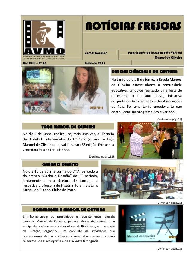 AGRUPAMENTO VERTICAL MANOEL DE OLIVEIRA ESCOLA BÁSICA DOS 2º E 3º CICLOS PORTO (SEDE) NOTÍCIAS FRESCAS Jornal Escolar Prop...