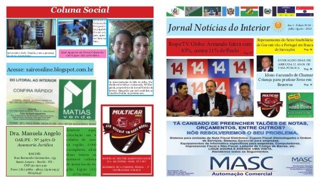 Jornal Notícias do Interior Ano 1 - Edição Nº 04 - Julho/Agosto - 2014 Ibope/TV Globo: Armando lidera com 43%, contra 11% ...