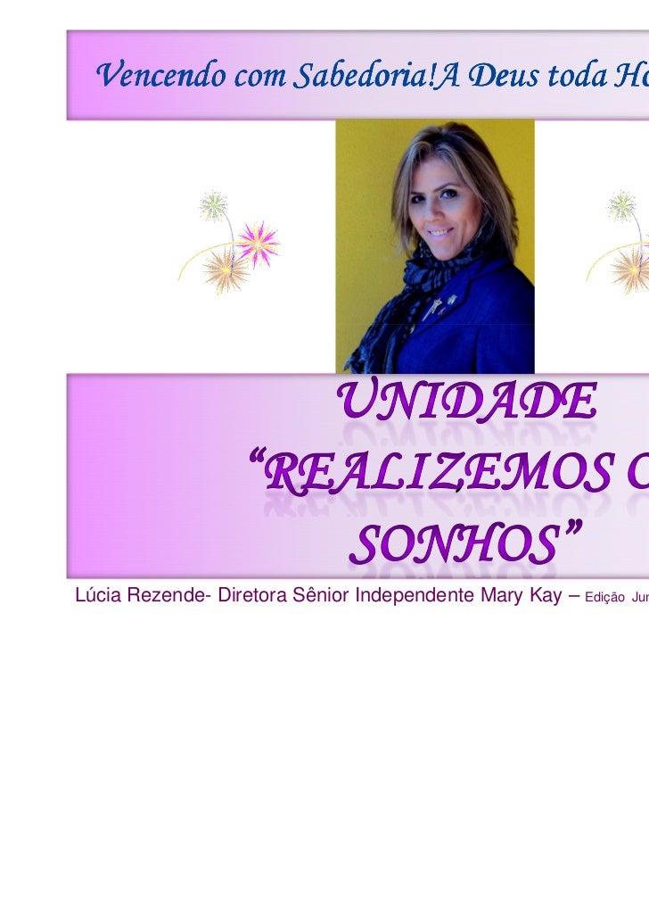 Vencendo com Sabedoria!A Deus toda Honra e Glória!                                          ,Lúcia Rezende- Diretora Sênio...