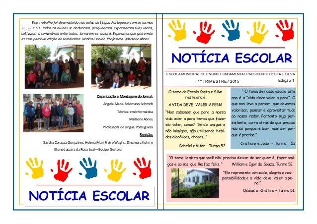 VERSO NOTÍCIA ESCOLAR NOTÍCIA ESCOLAR 1º TRIMESTRE / 2015 Edição 1 ESCOLA MUNICIPAL DE ENSINO FUNDAMENTAL PRESIDENTE COSTA...