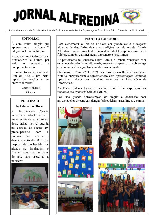 Jornal dos Al unos da Escol a Alf redi na de O. Fr ancesconi - Jardi m Esperança – Cabo Fr io - RJ | D ezem br o - 2013 Nº...
