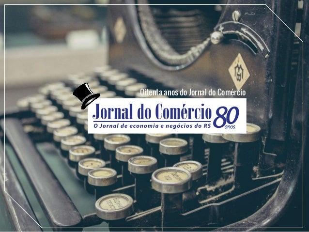Oitenta anos do Jornal do Comércio