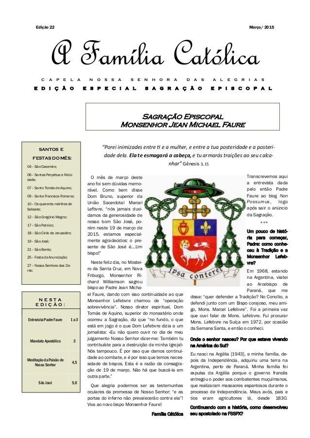 Transcrevemos aqui a entrevista dada pelo então Padre Faure ao blog Non Possumus, logo após sair o anúncio da Sagração. **...
