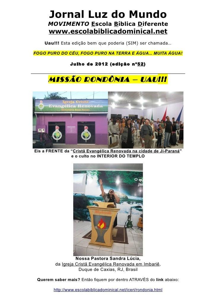 Jornal Luz do Mundo      MOVIMENTO Escola Bíblica Diferente      www.escolabiblicadominical.net    Uau!!! Esta edição bem ...