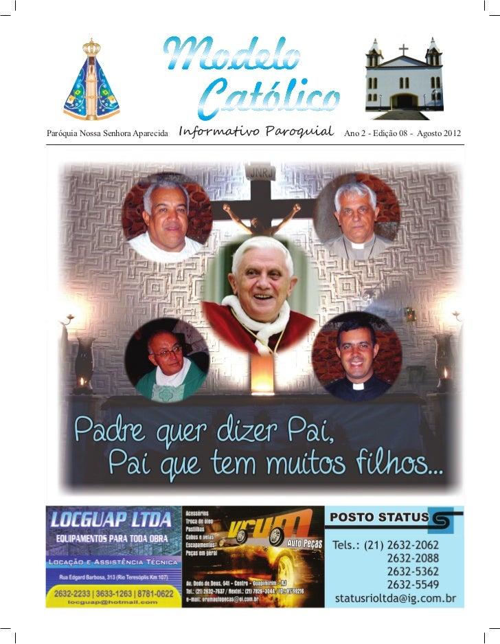 http://paroquiamodelo.blogspot.comParóquia Nossa Senhora Aparecida   Informativo Paroquial   Ano 2 - Edição 08 - Agosto 2012