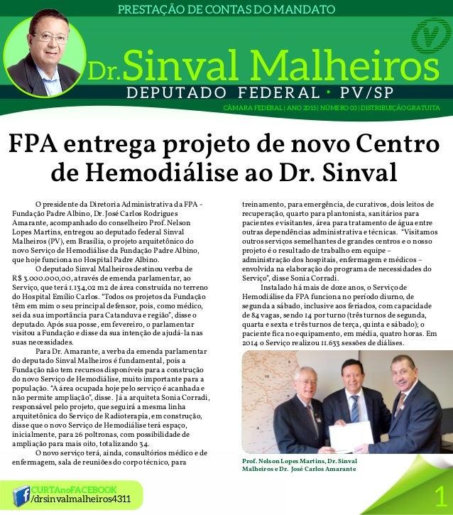 DEPUTAD O FEDERAL  PV/SP PRESTAÇÃO DE CONTAS DO MANDATO CÂMARA FEDERAL | ANO 2015 | NÚMERO 03 | DISTRIBUIÇÃO GRATUITA FPA...