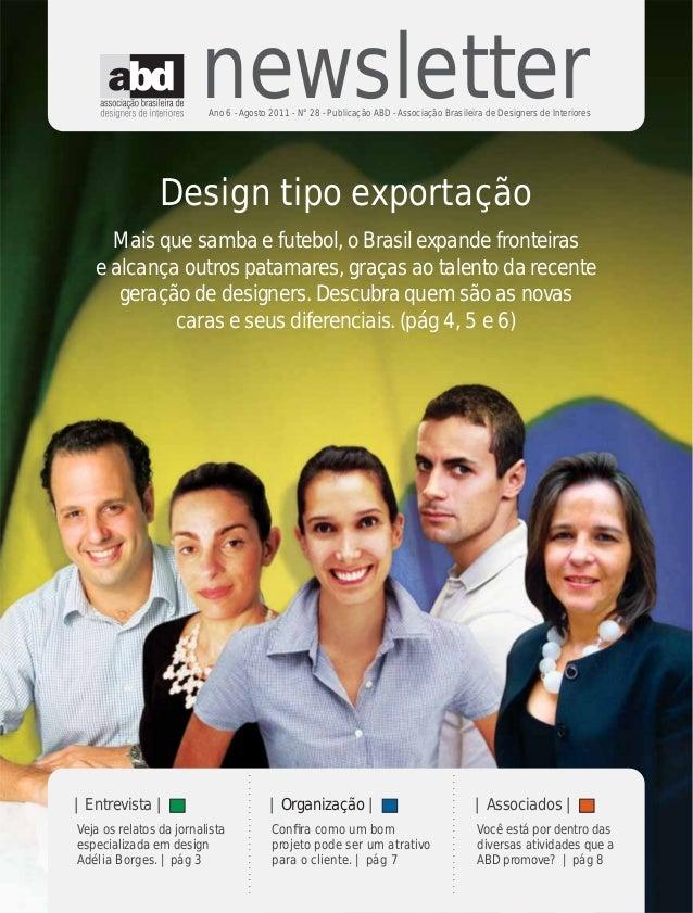 newsletter                         Ano 6 - Agosto 2011 - N°28 - Publicação ABD - Associação Brasileira de Designers de Int...