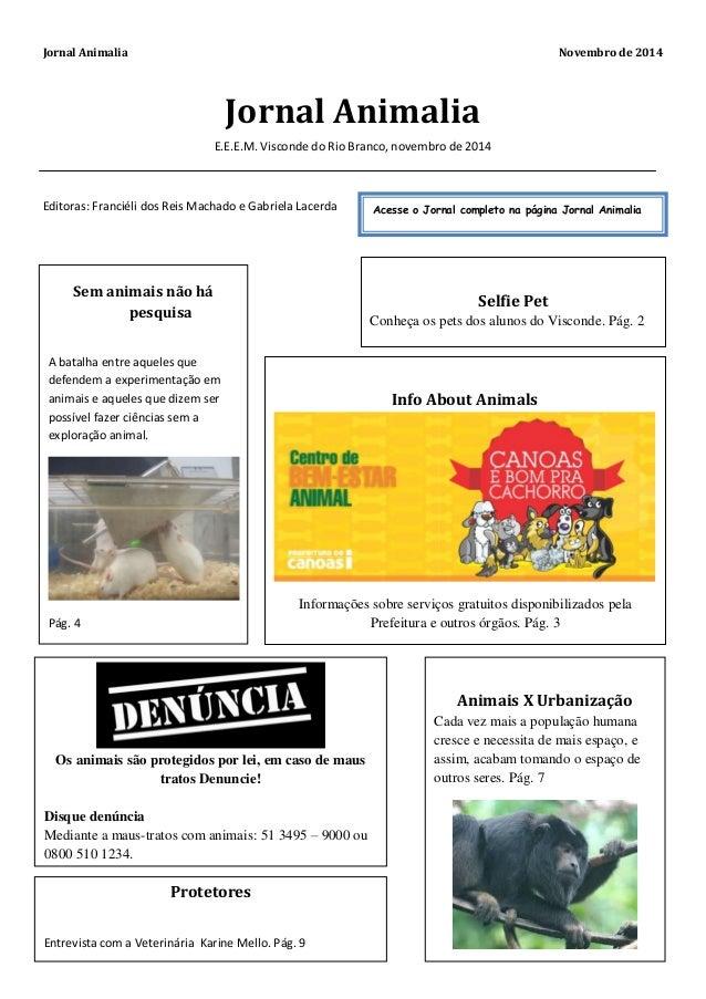 Jornal Animalia Novembro de 2014  1  Jornal Animalia  E.E.E.M. Visconde do Rio Branco, novembro de 2014  Editoras: Francié...