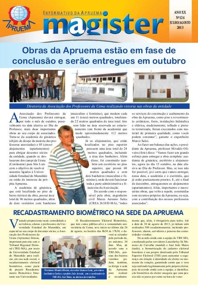 ANOXX Nº124 JULHO/AGOSTO 2013 A Associação dos Professores da Uema (Apruema) deverá entregar, por todo o mês de outubro, p...