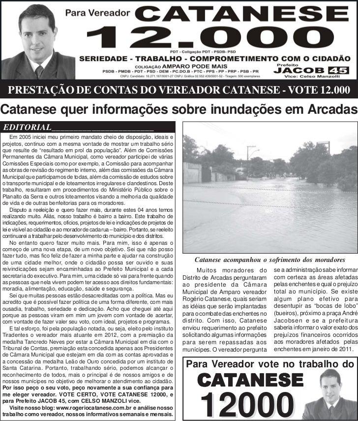 PRESTAÇÃO DE CONTAS DO VEREADOR CATANESE - VOTE 12.000Catanese quer informações sobre inundações em ArcadasEDITORIAL______...