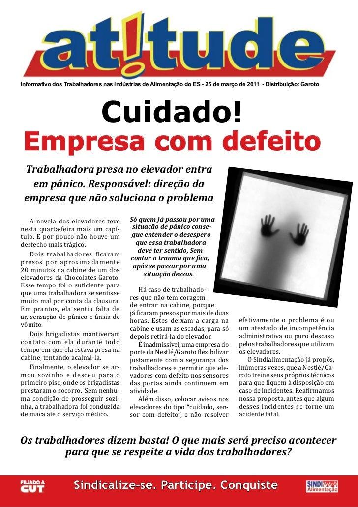 Informativo dos Trabalhadores nas Indústrias de Alimentação do ES - 25 de março de 2011 - Distribuição: Garoto            ...