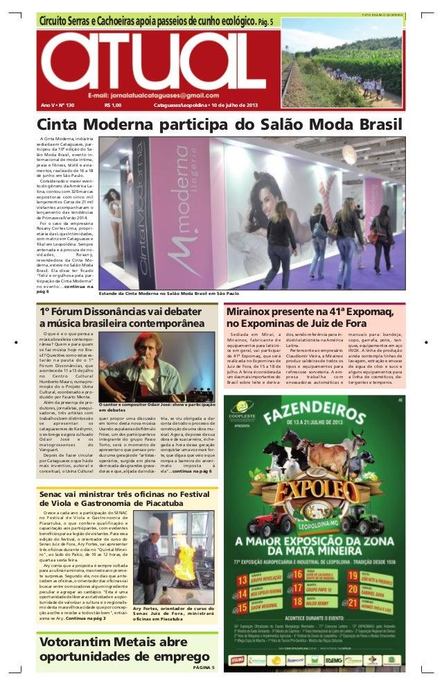 01 aTuaLCATAGUASES/LEOPOLDINA • 10 DE JULHO DE 2013 Ano V • Nº 130 R$ 1,00 Cataguases/Leopoldina • 10 de julho de 2013 Cir...