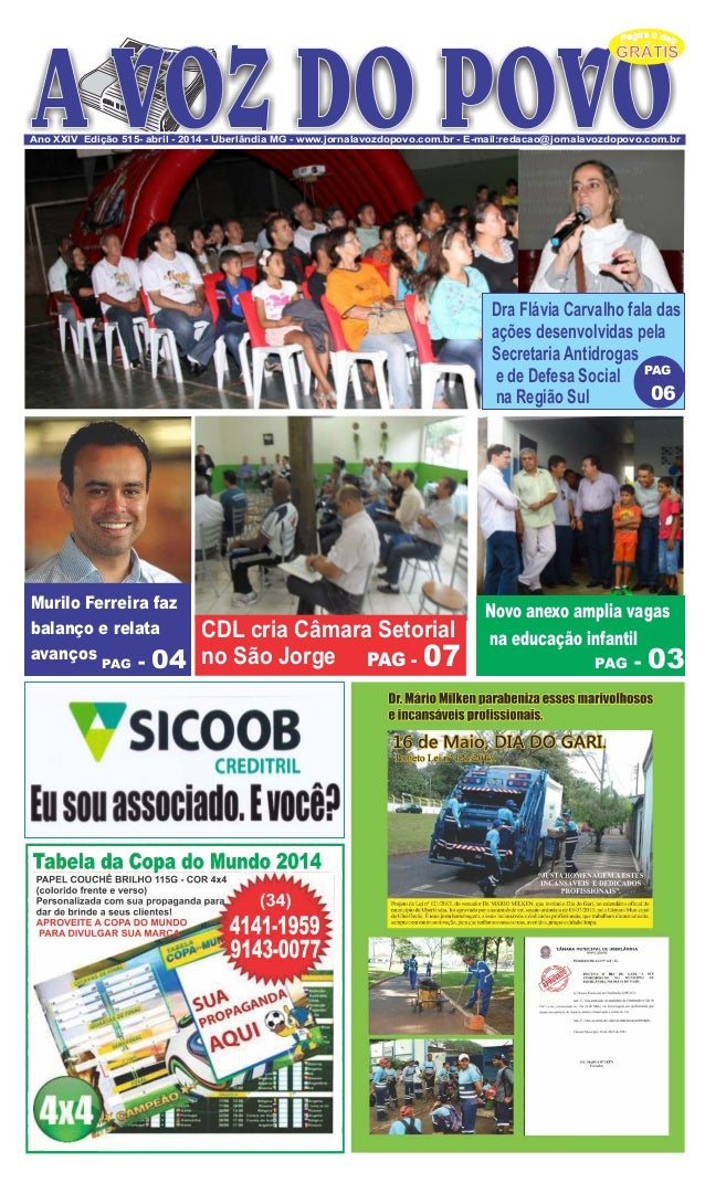 GRÁTIS eu og se eP u Ano XXIV Edição 515- abril - 2014 - Uberlândia MG - www.jornalavozdopovo.com.br - E-mail:redacao@jorn...
