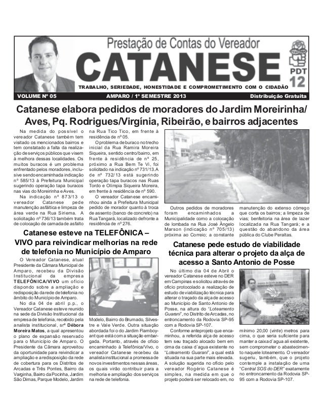 VOLUME Nº 05 AMPARO / 1º SEMESTRE 2013 Distribuição Gratuita No último dia 04 de Abril o vereador Catanese esteve no DER e...