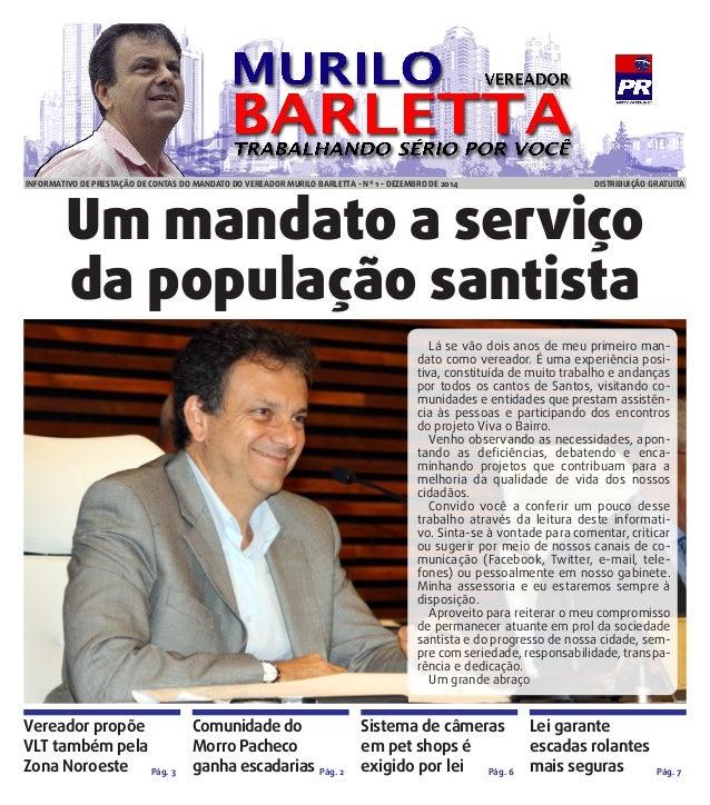 Um mandato a serviço  da população santista  Vereador propõe  VLT também pela  Zona Noroeste  Comunidade do  Morro Pacheco...