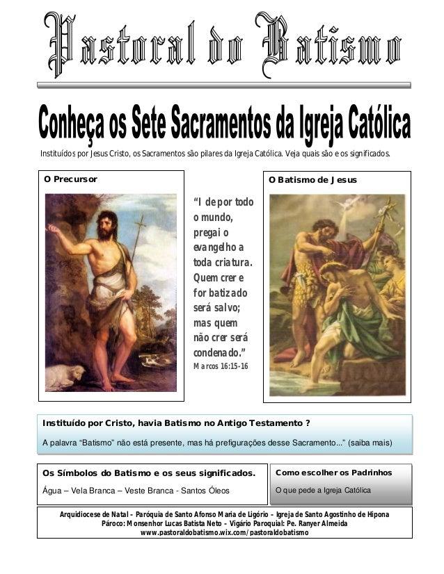 O Precursor Instituídos por Jesus Cristo, os Sacramentos são pilares da Igreja Católica. Veja quais são e os significados....