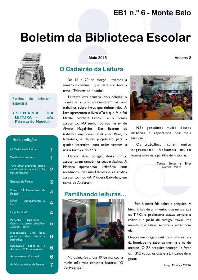 EB1 n.º 6 - Monte Belo Boletim da Biblioteca Escolar De 16 a 20 de março tivemos a semana da leitura , que este ano teve o...