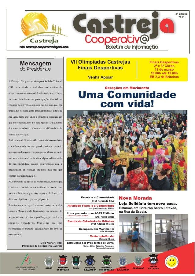 Boletim de informação Cooperativ@ 2016 AGRUPAMENTO VERTICAL DE ESCOLAS DE BRITEIROS Mensagem do Presidente info: castreja....