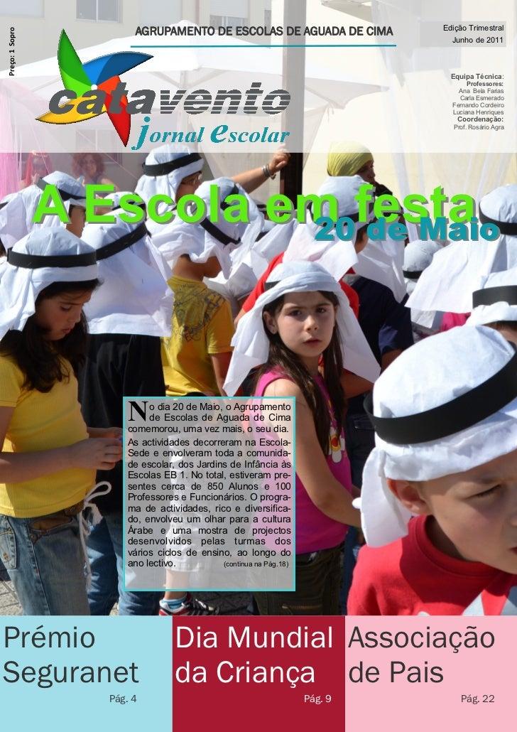 Edição Trimestral                         AGRUPAMENTO DE ESCOLAS DE AGUADA DE CIMAPreço: 1 Sopro                          ...
