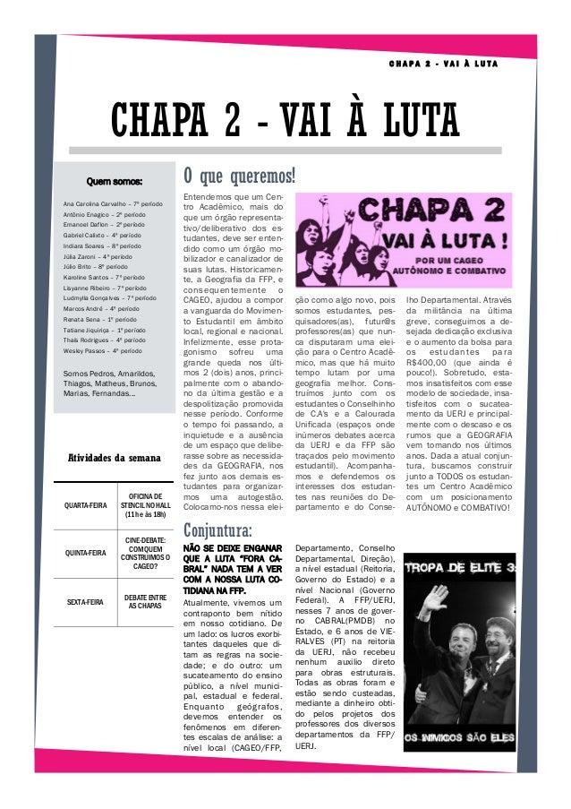 CHAPA 2 - VAI À LUTA  CHAPA 2 - VAI À LUTA Quem somos: Ana Carolina Carvalho – 7º período Antônio Enagico – 2º período Ema...