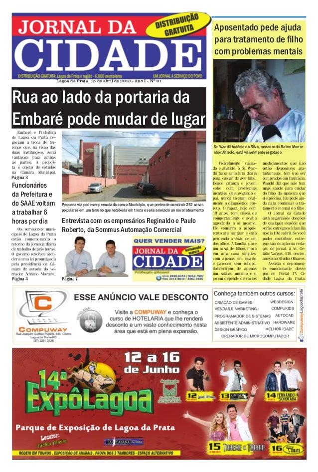 Jornal da Cidade - 15 a 29 de abril de 2013  Aposentado pede ajuda para tratamento de filho com problemas mentais Lagoa da...