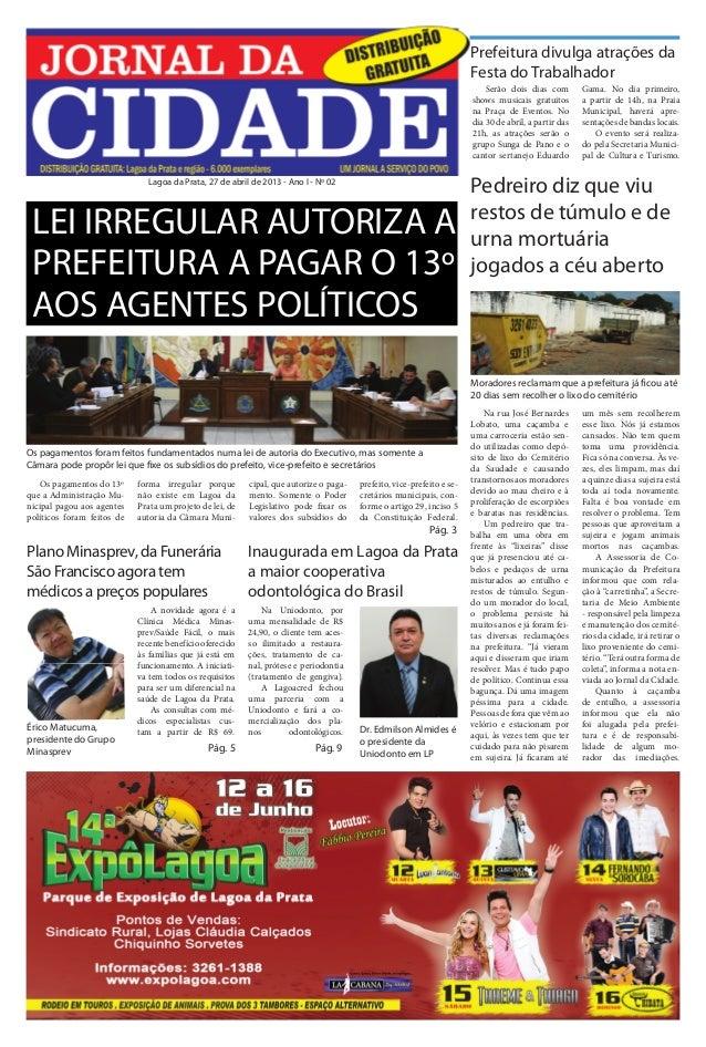Jornal da Cidade - 27 de abril a 10 de maio de 2013  Prefeitura divulga atrações da Festa do Trabalhador Serão dois dias c...