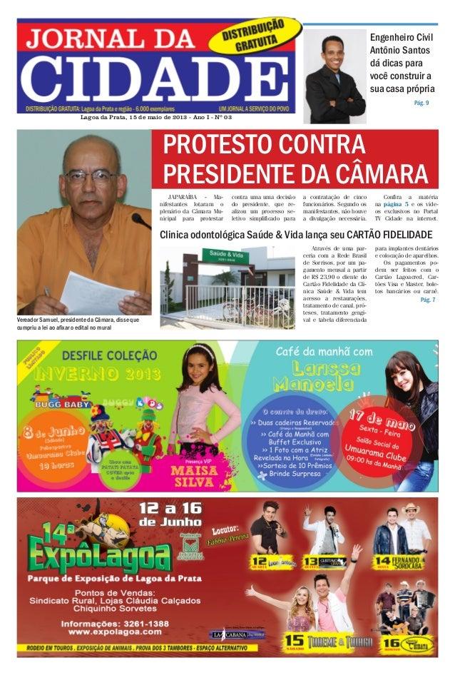 Jornal da Cidade - 11 a 23 de maio de 2013  Engenheiro Civil Antônio Santos dá dicas para você construir a sua casa própri...