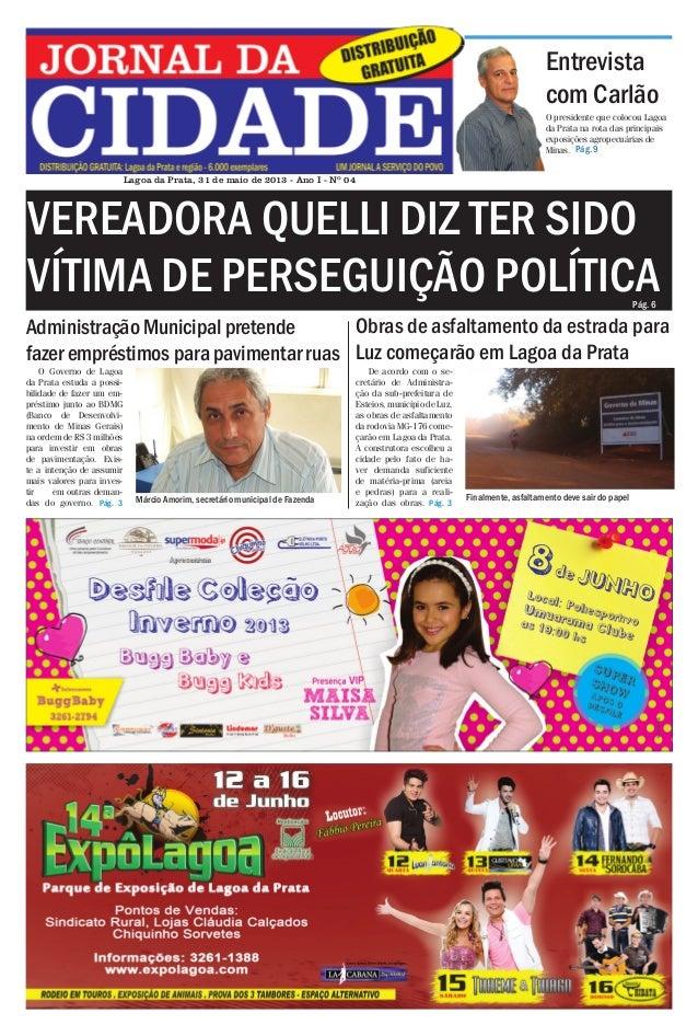 Jornal da Cidade - 31 de maio de 2013  Entrevista com Carlão O presidente que colocou Lagoa da Prata na rota das principai...