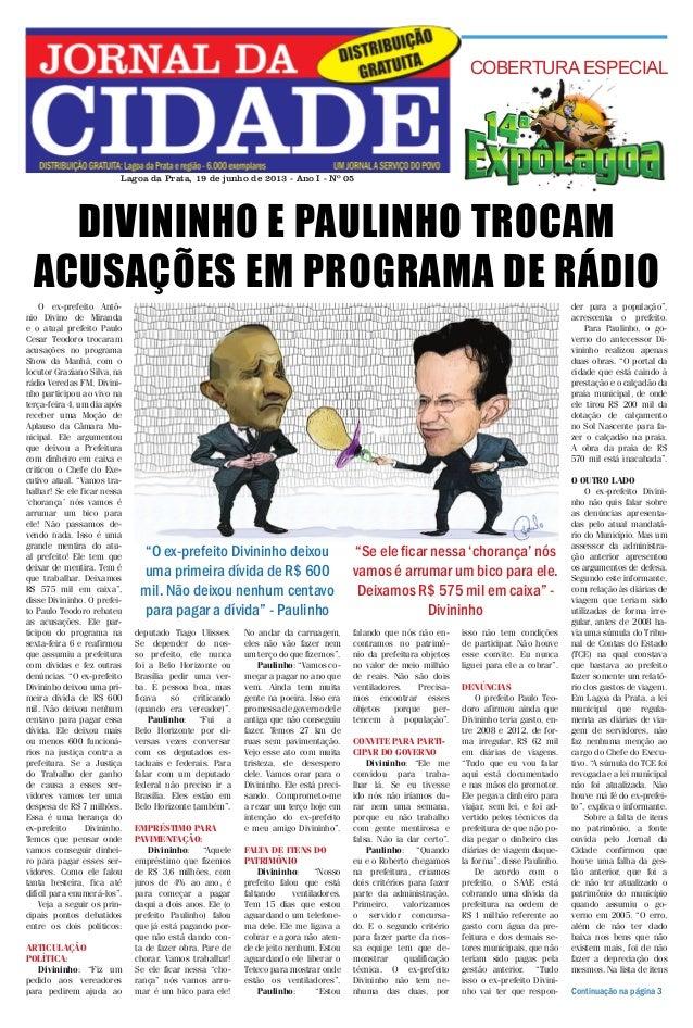 Jornal da Cidade - 19 de junho de 2013  COBERTURA ESPECIAL  Lagoa da Prata, 19 de junho de 2013 - Ano I - Nº 05  DIVININHO...