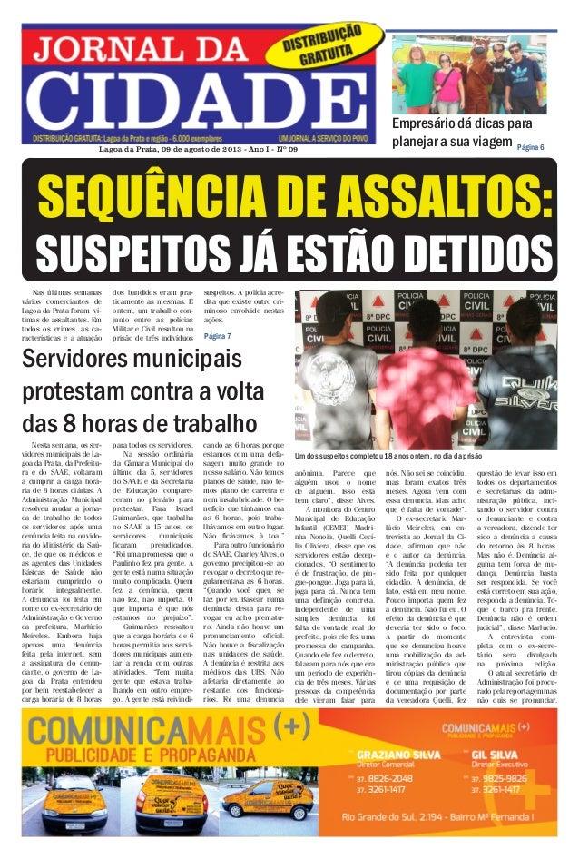 Jornal da Cidade - 09 de agosto de 2013  Lagoa da Prata, 09 de agosto de 2013 - Ano I - Nº 09  Empresário dá dicas para pl...