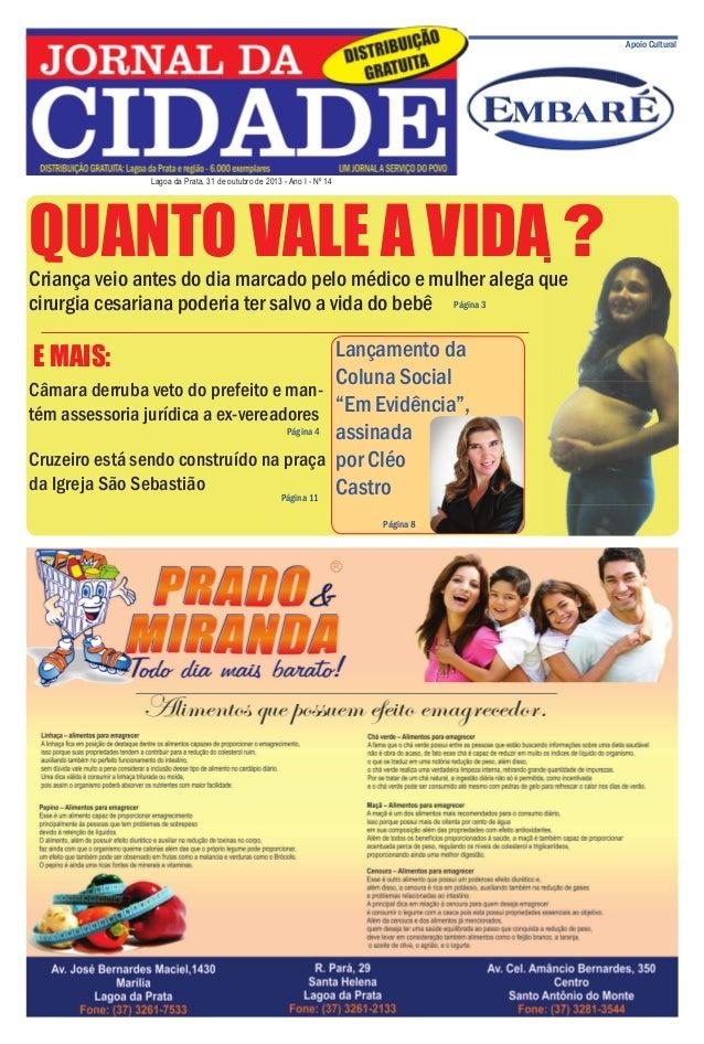 Jornal da Cidade - 31 de outubro de 2013  Apoio Cultural  Lagoa da Prata, 31 de outubro de 2013 - Ano I - Nº 14  QUANTO VA...