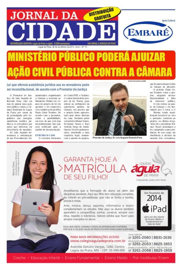 Jornal da Cidade - 09 de novembro de 2013  Apoio Cultural  Lagoa da Prata, 09 de novembro de 2013 - Ano I - Nº 15  MINISTÉ...