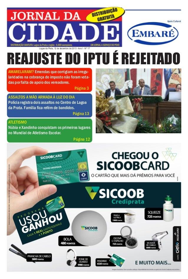 Jornal da Cidade - 12 de dezembro de 2013  Apoio Cultural  Lagoa da Prata, 12 de dezembro de 2013 - Ano I - Nº 17  REAJUST...