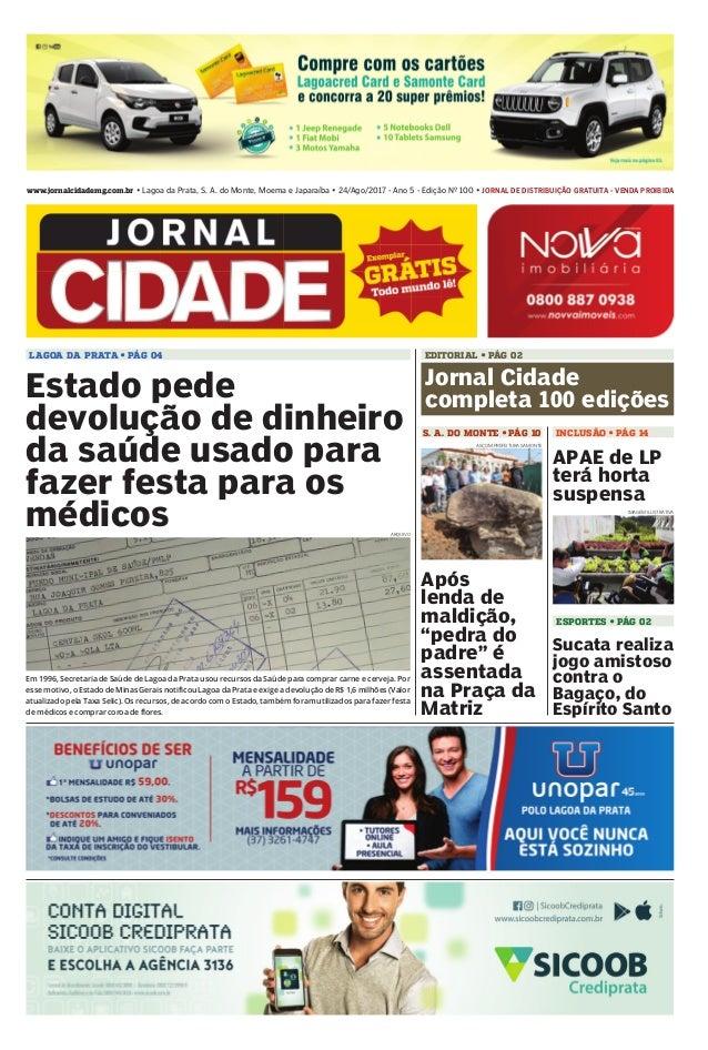 www.jornalcidademg.com.br • Lagoa da Prata, S. A. do Monte, Moema e Japaraíba • 24/Ago/2017 - Ano 5 - Edição Nº 100 • JORN...